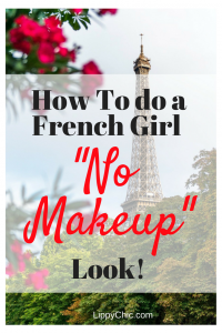 """How to do a French Girl """"No Makeup"""" Look"""