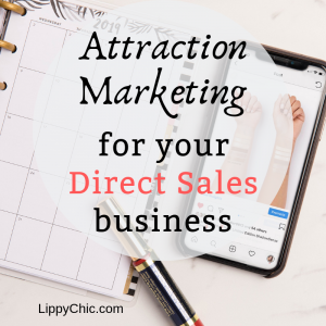 Using Attraction Marketing for Your Direct Sales Business