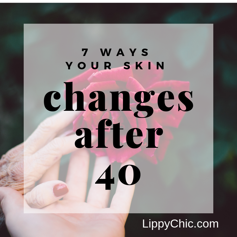 7 Ways Your Skin Changes After 40: and how to deal
