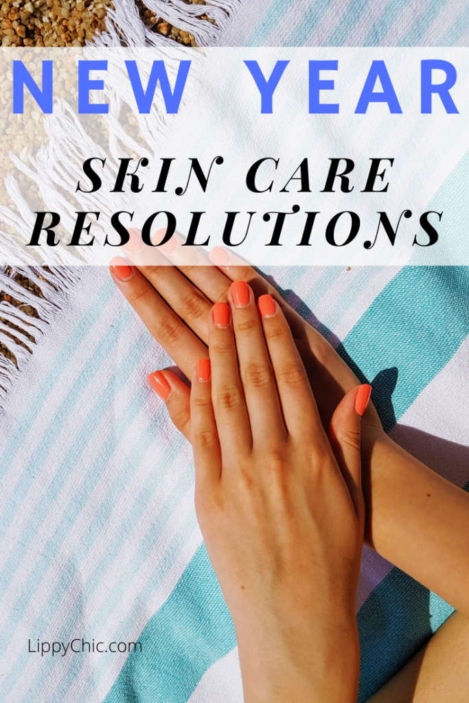 New Year Skin Care Resolutions: have the best skin of your life this year!