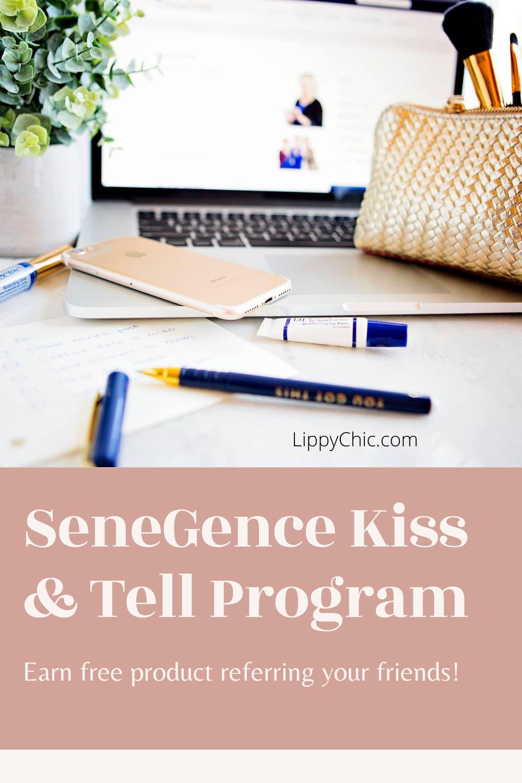 SeneGence Kiss and Tell Preferred Customer Program